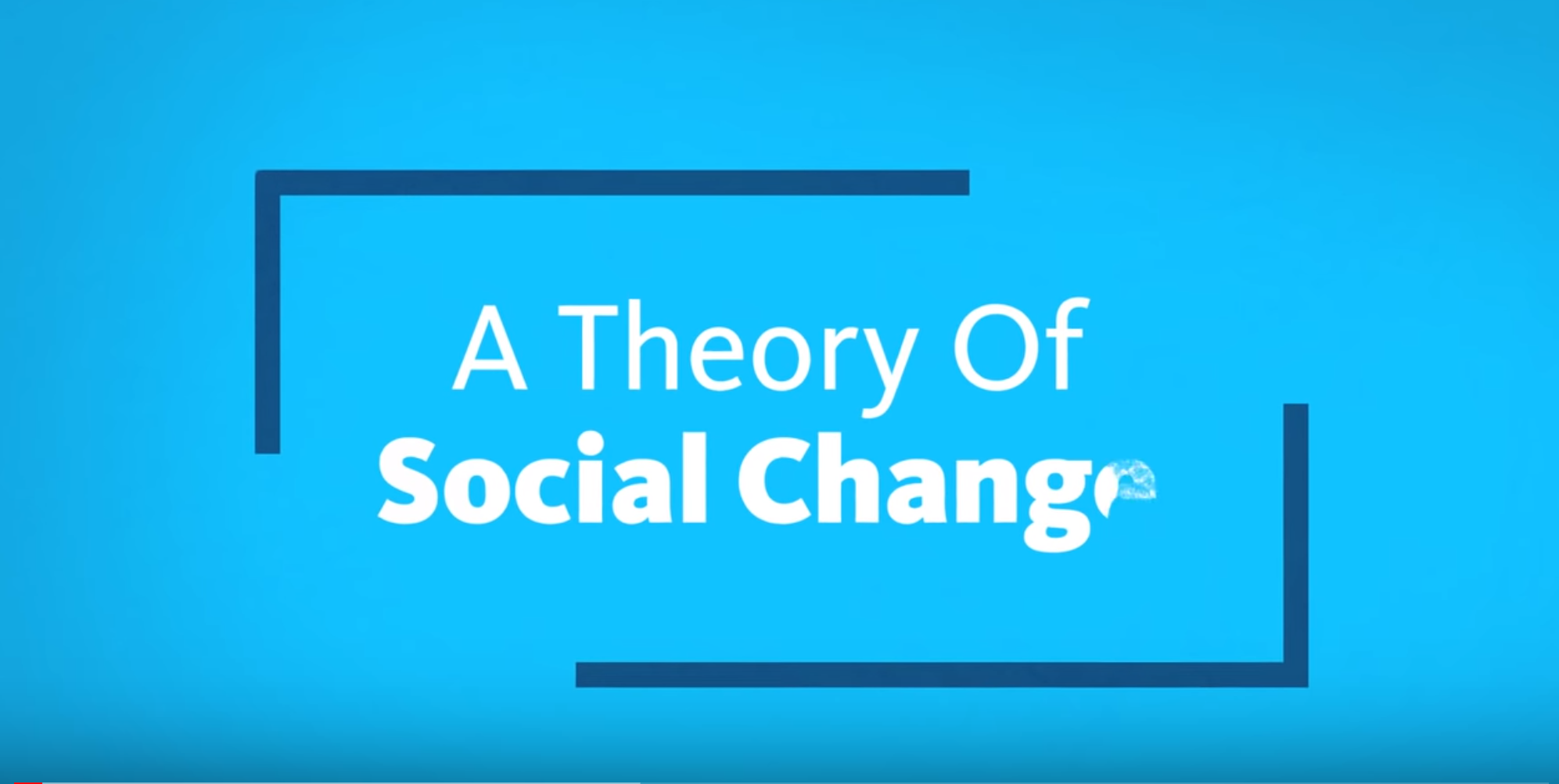 A Theory of Social Change YouTube